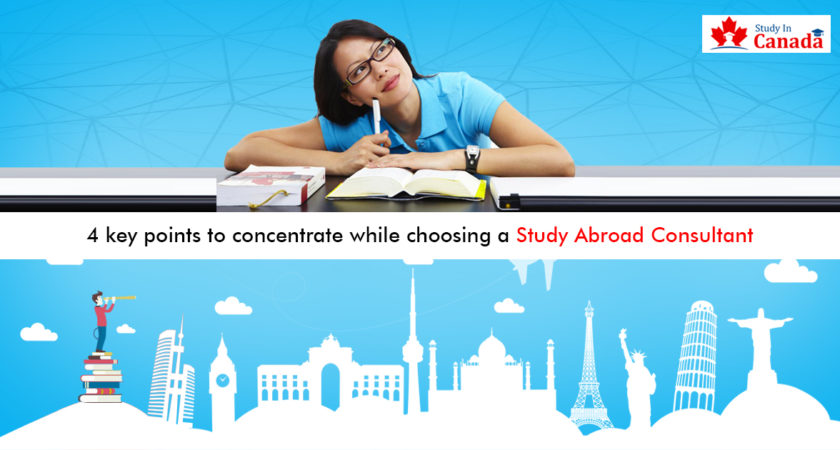4 key points to concentrate while choosing a Study Abroad Consultant