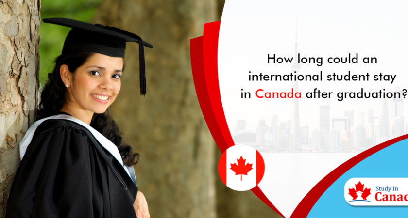 How long could an international student stay in Canada after graduation?